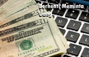 Berhenti Meminta Uang