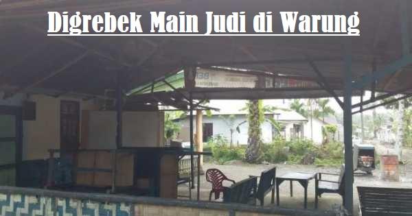 Digrebek Main Judi di Warung